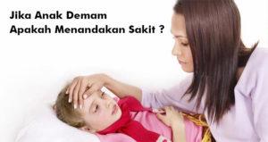 Jika Anak Demam apakah menandakan Sakit