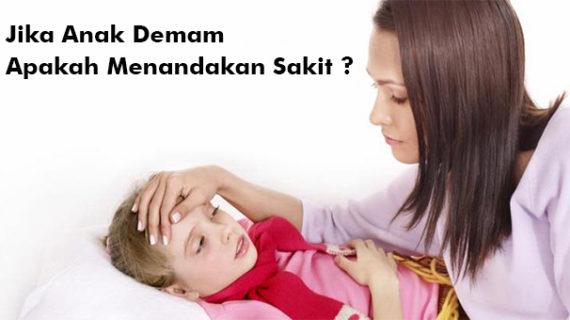 Jika Anak Merasa Demam Apakah Menandakan dia Sakit ?